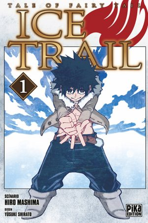 Fairy Tail - Ice Trail - T.01   9782811631017