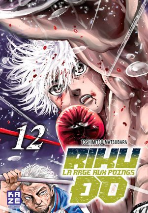Riku-Do - La Rage aux Poings - T.12 | 9782820332967