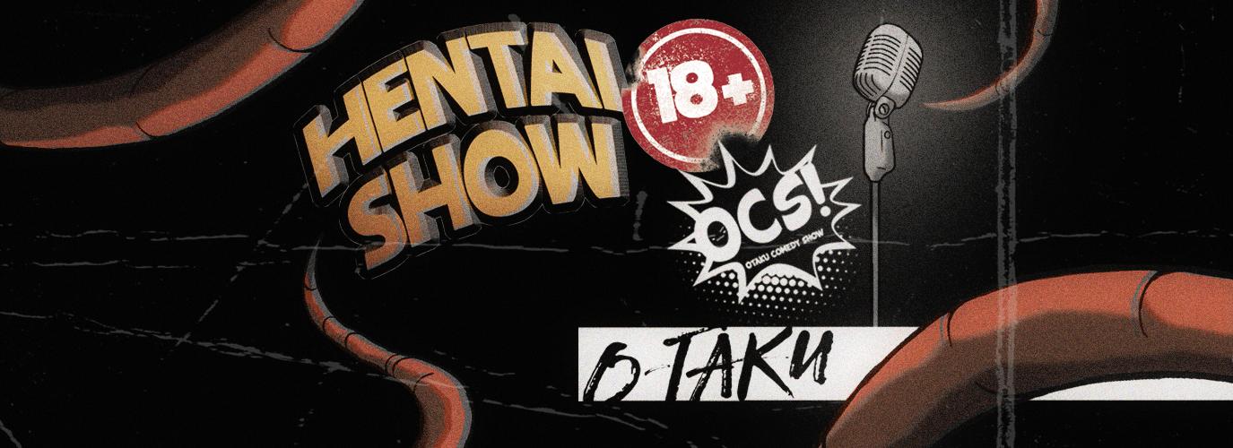 Hentai Comedy Show! 18+ – Otaku Comedy Show