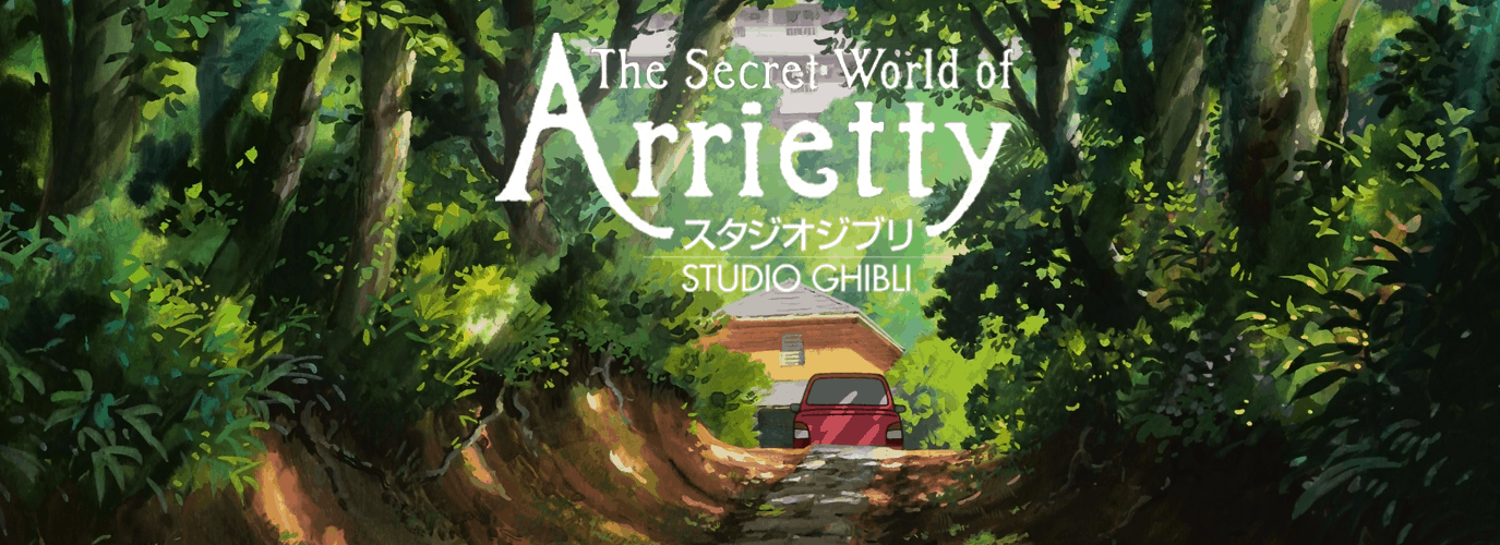 Ciné Ghibli: Secret World of Arrietty