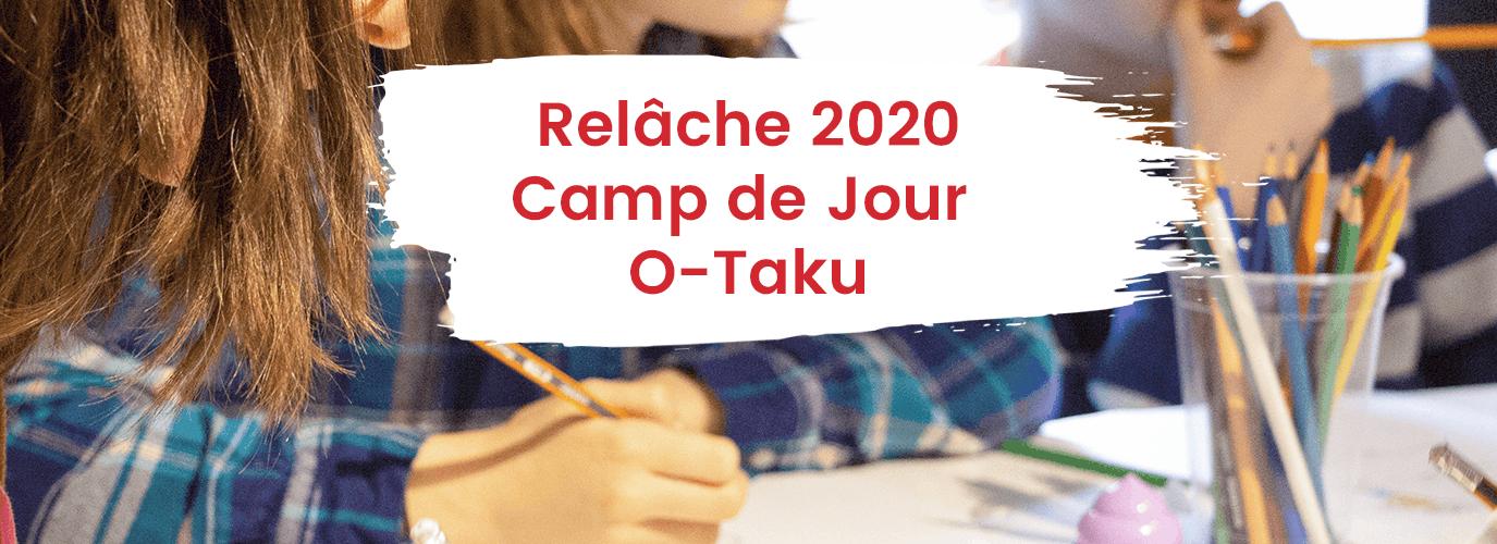 Camp de Jour de la Relâche O-TAKU !