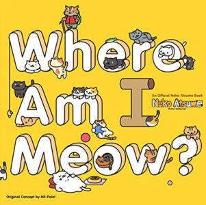 Neko Atsume: Kitty Collector - Where am I meow?   9781421598017