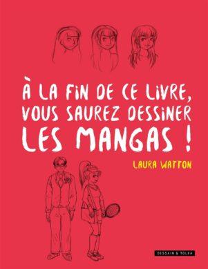 A la fin de ce livre, vous saurez dessiner les mangas !   9782295013163