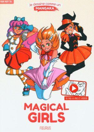 Je dessine comme un mangaka - Magical girls   9782215173397