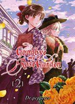 Goodbye my rose garden T.02 | 9782372874946