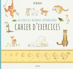 Dessiner des animaux supermignons - Cahier d'exercices   9782711425822