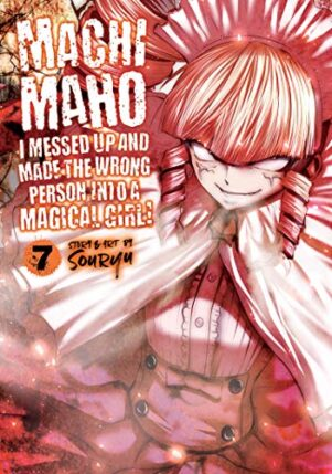 Machimaho: I Messed Up and Made the Wrong Person Into a Magical Girl! (EN) T.07   9781645059479