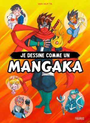 Je dessine comme un mangaka   9782215170648