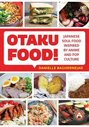 Otaku Food: Japanese soul food inspired by anime and pop-culture | 9781642503333