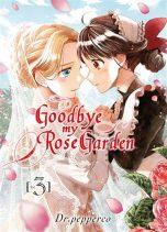 Goodbye my rose garden T.03 | 9782372875479