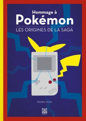 Hommage a Pokemon, les origines de la saga | 9782376971061