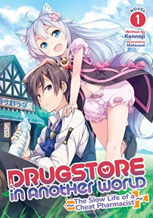 Drugstore in Another World: The Slow Life of a Cheat Pharmacist - LN (EN) T.01 | 9781648274145