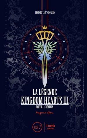 Legende de Kingdom Hearts III (La) T.03, partie 1: Creation, univers et decryptage | 9782377841158