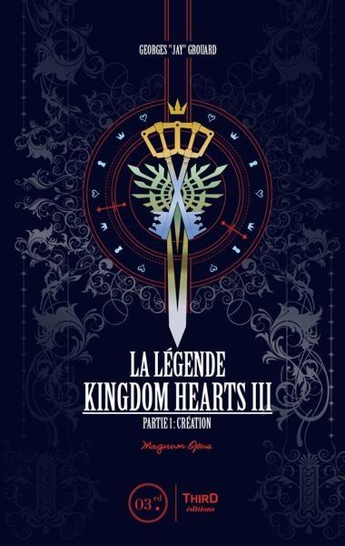 Legende de Kingdom Hearts III (La) T.03, partie 1: Creation, univers et decryptage   9782377841158