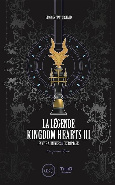 Legende de Kingdom Hearts III (La) T.03, partie 2: Univers et decryptage   9782377841554