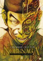 Homme qui tua Nobunaga (L') T.03 | 9782413028147
