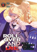 Roll over and die: I will fight for an ordinary life with my love and cursed sword - LN (EN) T.04 | 9781648272639