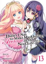 Didn't I say to make my abilities average in the next life - LN (EN) T.13 (release in August)   9781648279362