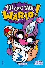 Yo, c'est moi, Wario T.02   9782302091887