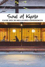 Soul of Kyoto, guide des 30 meilleures expériences | 9782361954918