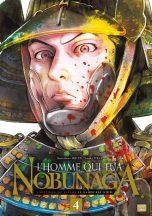Homme qui tua Nobunaga (L') T.04 | 9782413028154