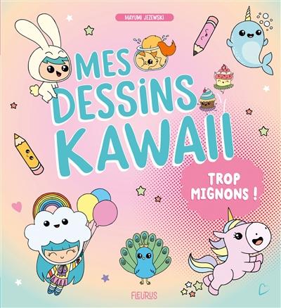 Mes dessins kawaii trop mignons | 9782215177098
