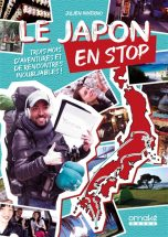 Japon en stop (Le): Trois mois d'aventures et de rencontres inoubliables | 9782379890635